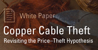 Copper Cable Theft: Revisiting the Price–Theft Hypothesis (White Paper)